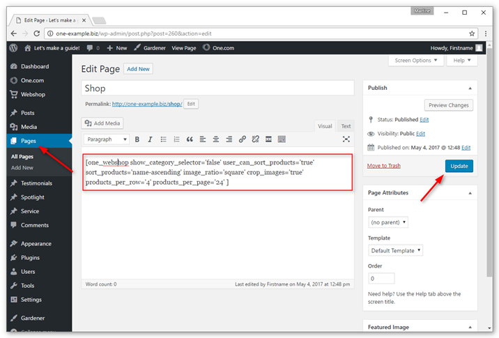 Paste the shortcode in the editor for the page you want the webshop to appear